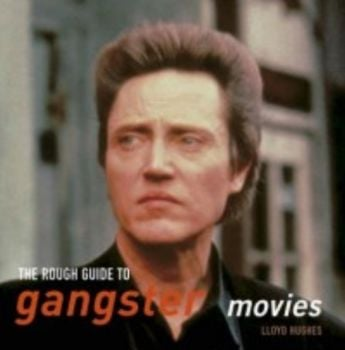ROUGH GUIDE TO GANGSTER MOVIES_THE. (Lloyd Hughe