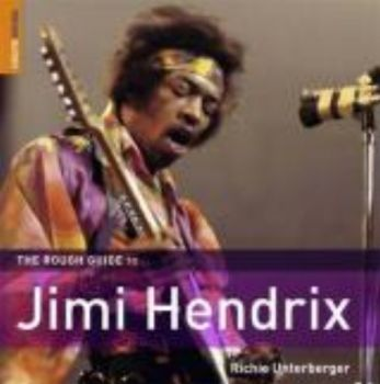 ROUGH GUIDE TO JIMI HENDRIX_THE. (Richie Unterbe