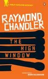 HIGH WINDOW_THE. A Philip Marlowe Mystery, book