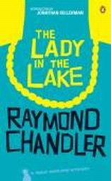 LADY IN THE LAKE_THE. A Philip Marlowe Mystery,