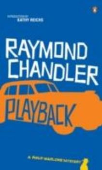 PLAYBACK. A Philip Marlowe Mystery, book 7. (R.C
