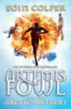 ARTEMIS FOWL AND THE ARCTIC INCIDENT. (E.Colfer)