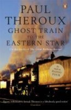 GHOST TRAIN TO THE EASTERN STAR_THE. (Paul Thero