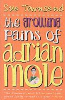 GROWING PAINS OF ADRIAN MOLE_THE. (Sue Townsend)
