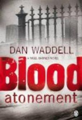 BLOOD ATONEMENT. (Dan Waddell)