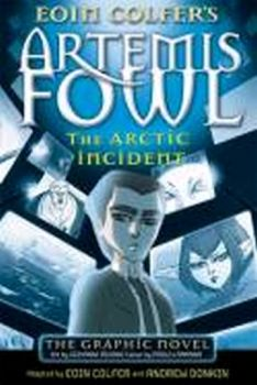 ARCTIC INCIDENT_THE: Graphic Novel. (Eoin Colfer