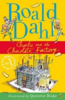CHARLIE AND THE CHOCOLATE FACTORY. (R.Dahl)