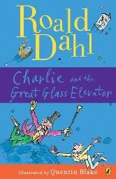 CHARLIE AND GREAT GLASS THE ELEVATOR. (R.Dahl)