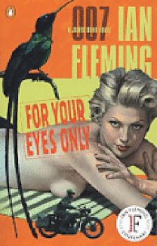 FOR YOUR EYES ONLY. (I.Fleming)