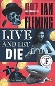 LIVE AND LET DIE. (I.Fleming)