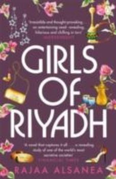 GIRLS OF RIYADH. (Rajaa Alsanea)