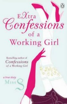 EXTRA CONFESSIONS OF A WORKING GIRL. [Miss S]
