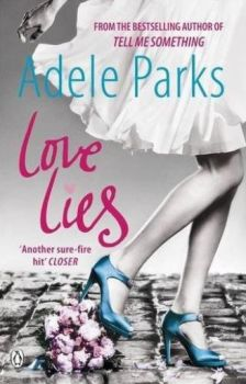 LOVE LIES. (Adele Parks)