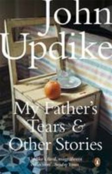 MY FATHER`S TEARS AND OTHER STORIES