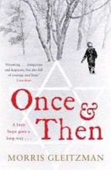 ONCE AND THEN. (Morris Gleitzman)
