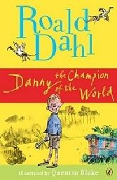 DANNY THE CHAMPION OF THE WORLD. (R.Dahl)