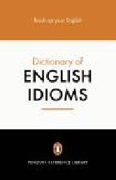 PENGUIN DICTIONARY OF ENGLISH IDIOMS_THE. 2nd ed