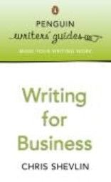 "WRITING FOR BUSINESS. ""Penguin Writers` Guides"""