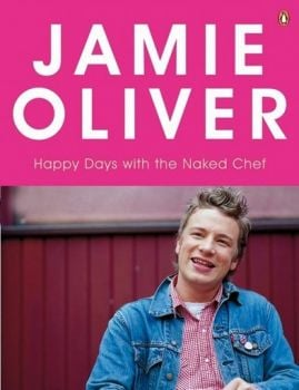 JAMIE OLIVER. HAPPY DAYS WITH THE NAKED CHEF.