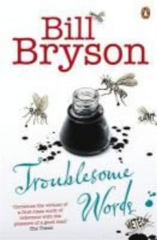 TROUBLESOME WORDS. (Bill Bryson)