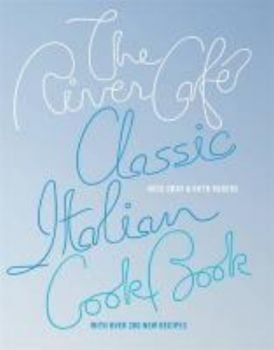 RIVER CAFE CLASSIC ITALIAN COOKBOOK_THE. (Rose G