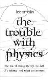 TROUBLE WITH PHYSICS_THE.(L.Smolin)