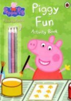 PIGGY FUN ACTIVITY BOOK: Peppa Pig.