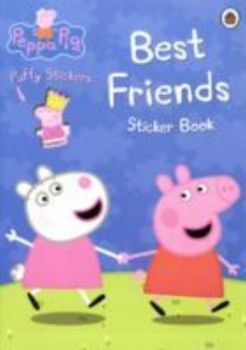 BEST FRIENDS STICKER BOOK: Peppa Pig.