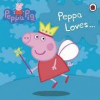 PEPPA LOVES...Cuddly Cloth Book: Peppa Pig.