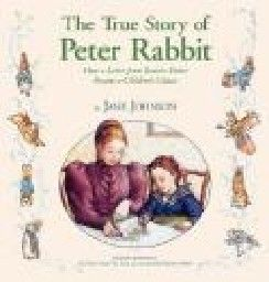 TRUE SRORY OF PETER RABBIT_THE. (J.Johnson)
