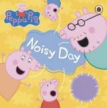 NOISY DAY: Peppa Pig.
