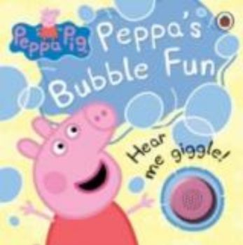 PEPPA`S BUBBLE FUN: Peppa Pig.