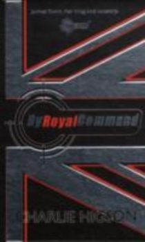 BY ROYAL COMMAND: Young Bond. (Charlie Higson),
