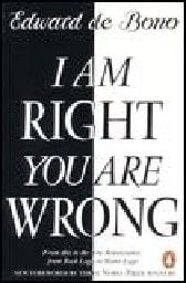 I AM RIGHT YOU ARE WRONG. (E.deBono)
