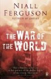 WAR OF THE WORLD_THE. (N.Ferguson)