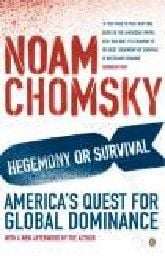 HEGEMONY OR SURVIVAL. (N.Chomsky)