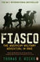 FIASKO. The American Military Adventure In Iraq.