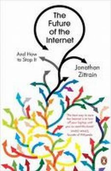 FUTURE OF THE INTERNET_THE. (Zittrain Jonathan)