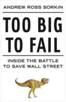 TOO BIG TO FAIL. (Andrew Ross Sorkin)