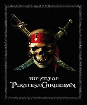 ART OF PIRATES OF THE CARIBBEAN_THE. (Ted Elliot
