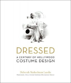 DRESSED: A Century of Hollywood Costume Design.