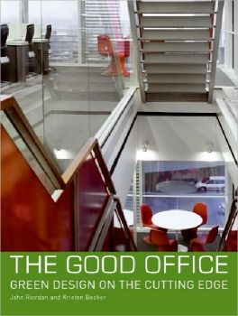 GOOD OFFICE_THE. Green Design on the Cutting Edg