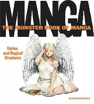 MONSTER BOOK OF MANGA_THE: Fairies and Magical C