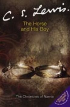 "HORSE AND HIS BOY_THE. ""The Chronicles of Narnia"