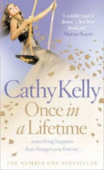ONCE IN A LIFETIME. (Cathy Kelly)