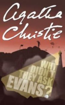 "WHY DIDN`T THEY ASK EVANS? (Agatha Christie) ""H."
