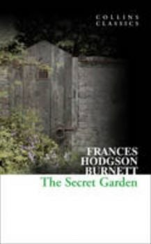"THE SECRET GARDEN. ""Collins Classics"""
