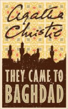 """THEY CAME TO BAGHDAD. (Agatha Christie) """"H.C."""""""