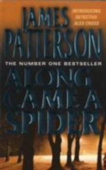 ALONG CAME A SPIDER. (James Patterson)