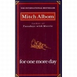 FOR ONE MORE DAY. (M.Albom)